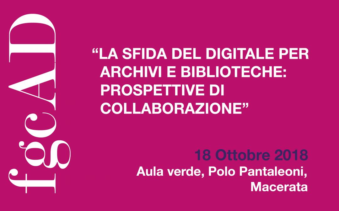 La sfida del digitale per archivi e biblioteche: prospettive di collaborazione
