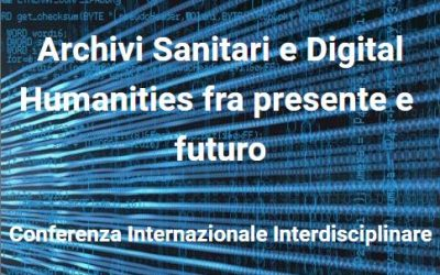 Archivi sanitari e Digital Humanities: conferenza internazionale interdisciplinare