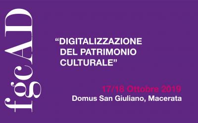 """""""DIGITALIZZAZIONE DEL PATRIMONIO CULTURALE – Linee guida, standard, esperienze""""- 17 & 18 ottobre, Macerata"""