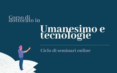 Ciclo di Seminari Online – Dottorato Umanesimo e Tecnologie