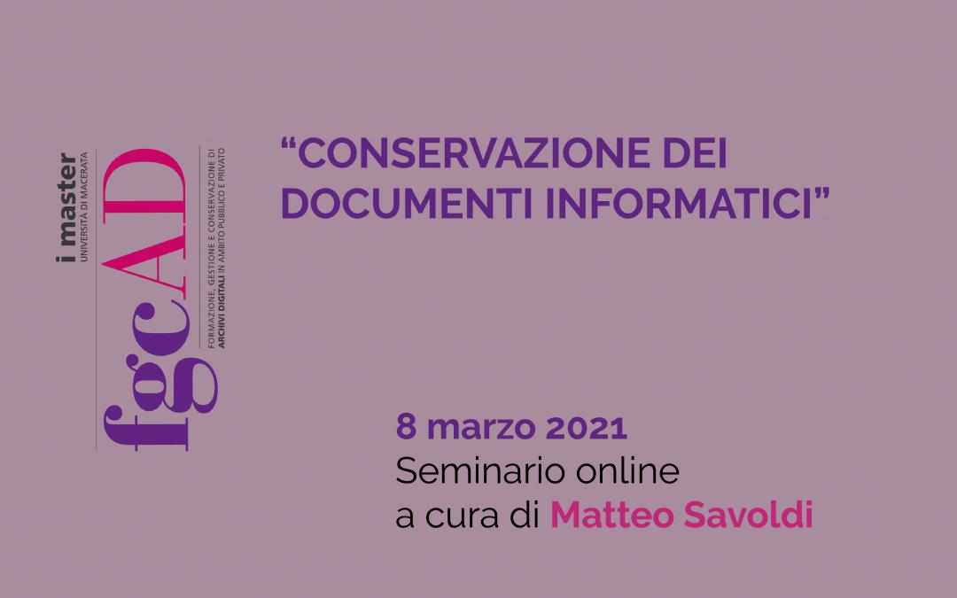"""""""CONSERVAZIONE DEI DOCUMENTI INFORMATICI"""" – 08/03/2021: Seminario online a cura di Matteo Savoldi"""