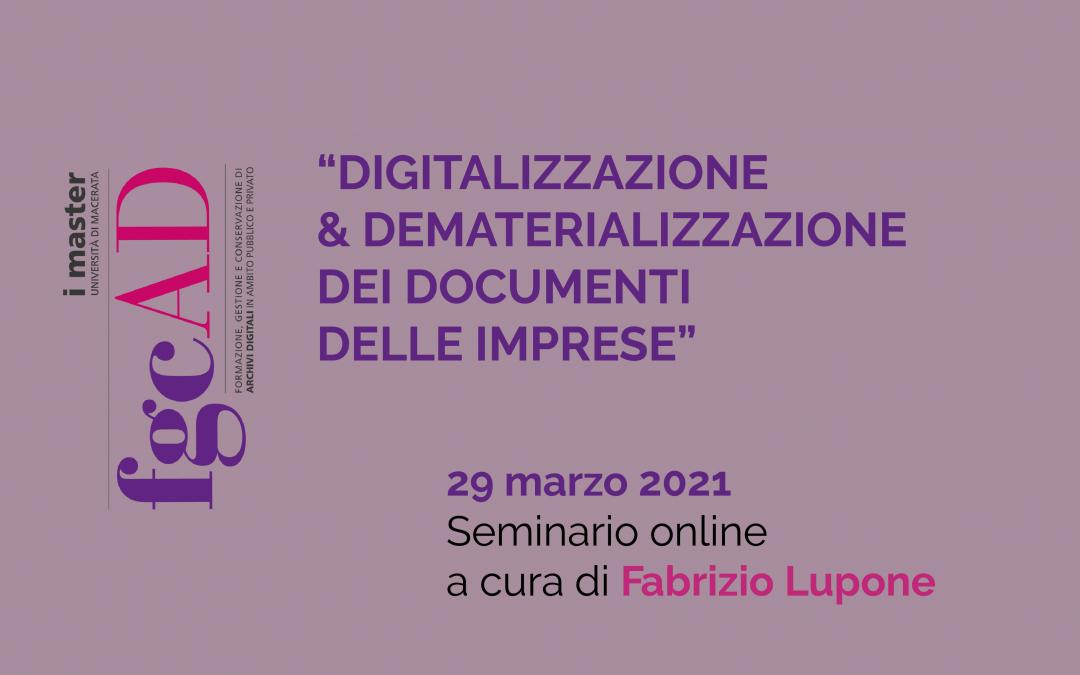 """""""DIGITALIZZAZIONE & DEMATERIALIZZAZIONE DEI DOCUMENTI DELLE IMPRESE"""" – 29/03/2021: Seminario online a cura di Fabrizio Lupone"""